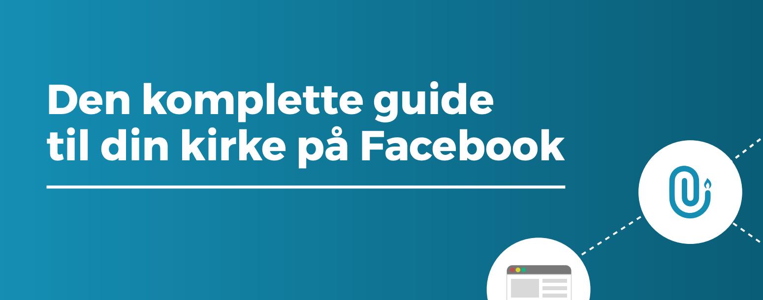 Download den komplette guide til din kirke på Facebook